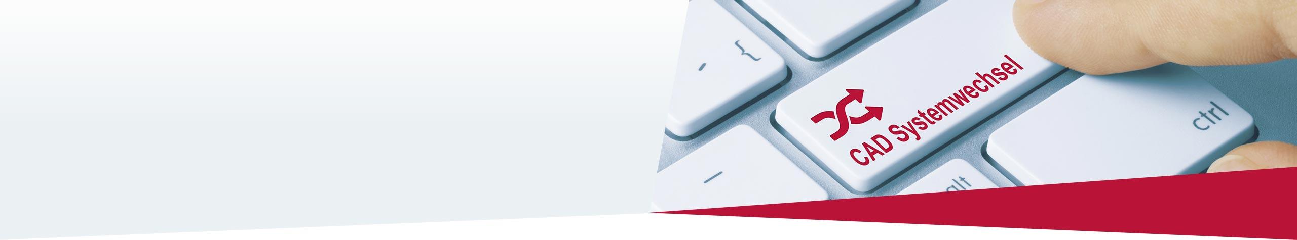 CAD Systemwechsel Individuelle Beratung, kein Datenverlust, nahtlose Integration