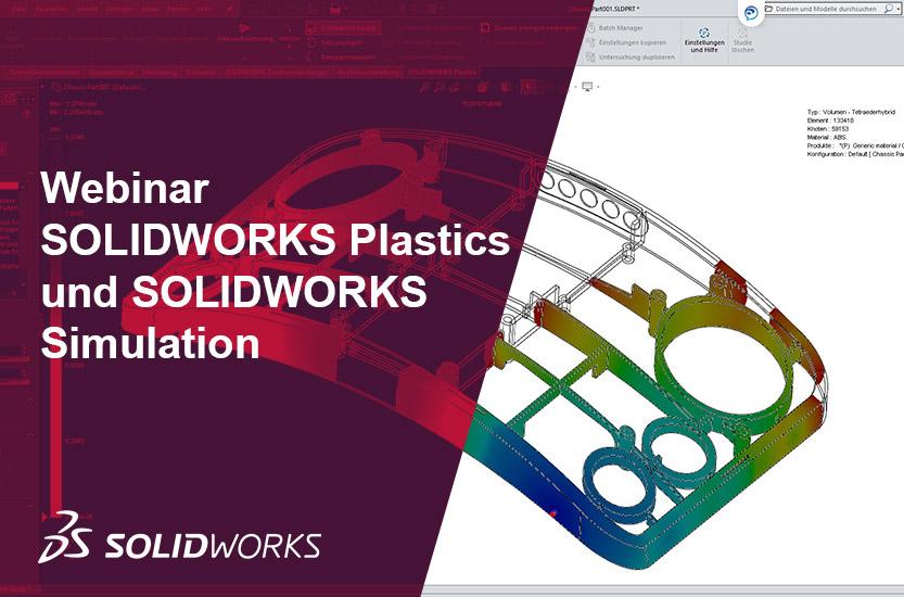 Webinar - SOLIDWORKS Plastics und SOLIDWORKS Simulation