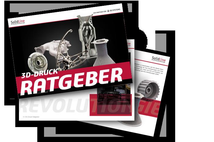 Ratgeber 3D-Druck und additive Fertigung