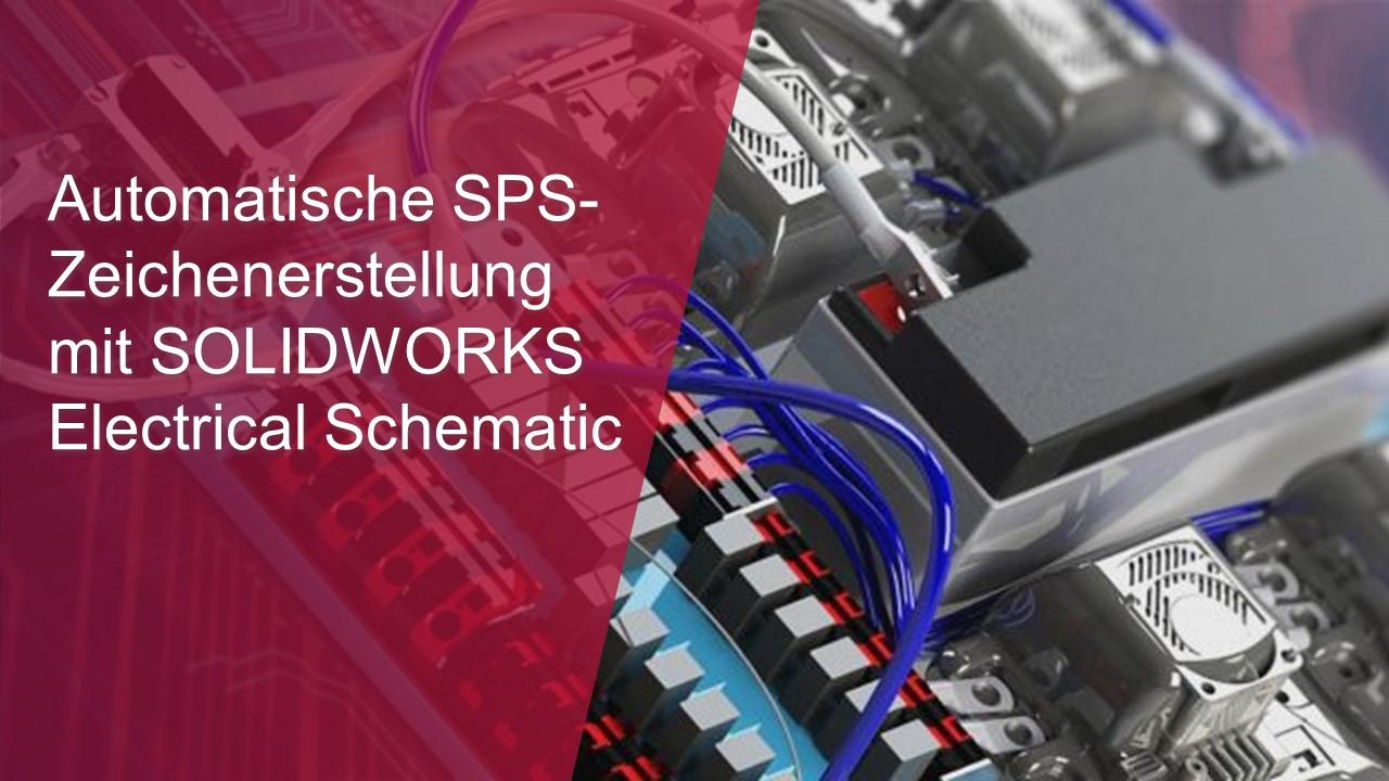 [Video] Automatische SPS-Zeichenerstellung mit SOLIDWORKS Electrical Schematic