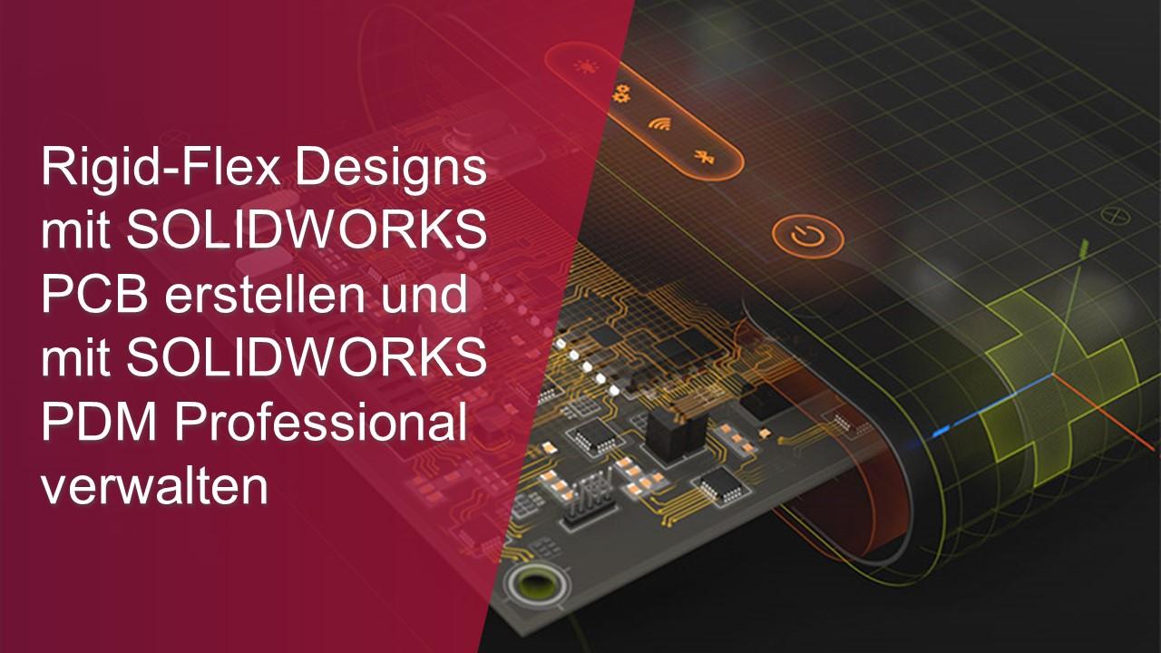 Rigid-Flex Designs mit SOLIDWORKS PCB erstellen und mit SOLIDWORKS PDM Professional verwalten-thumb
