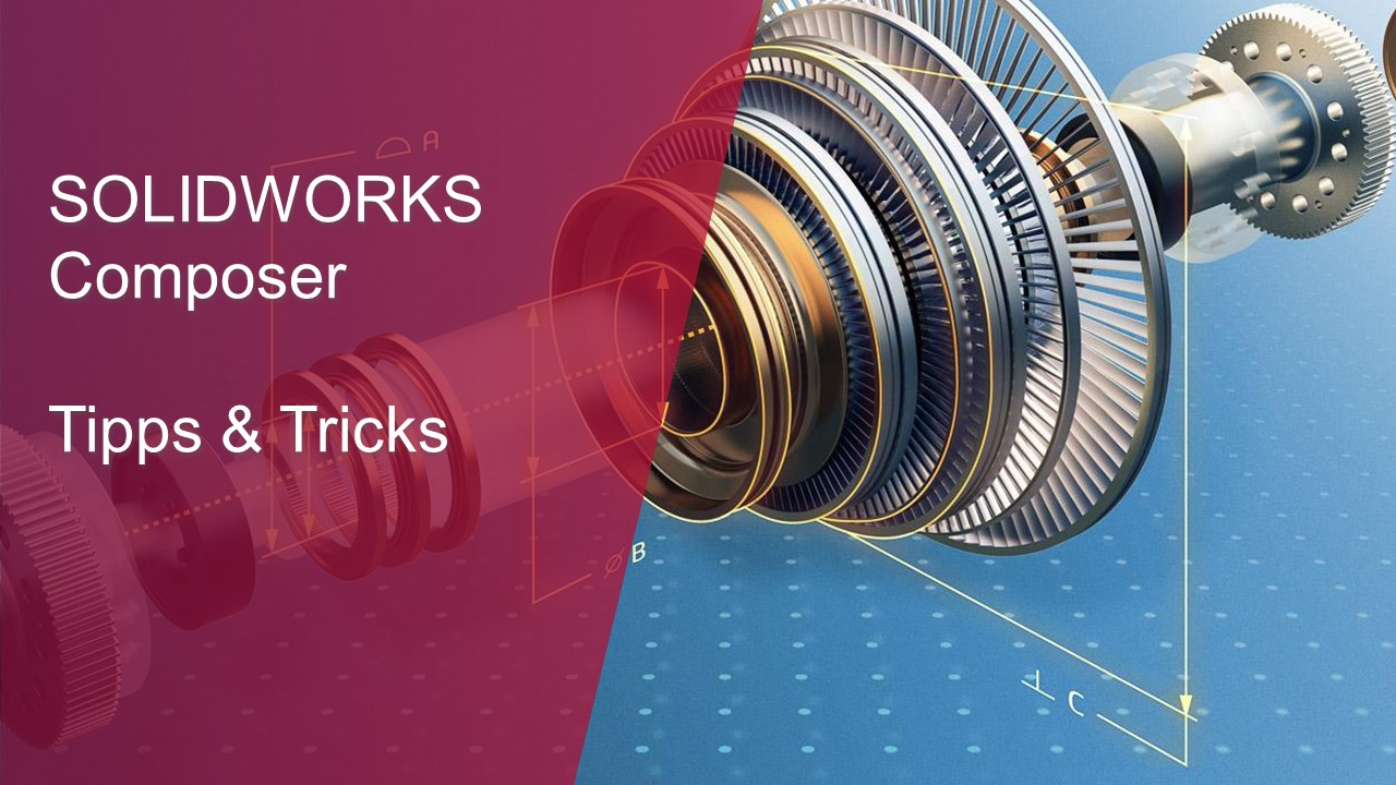 SOLIDWORKS Composer Tipps & Tricks Thumb