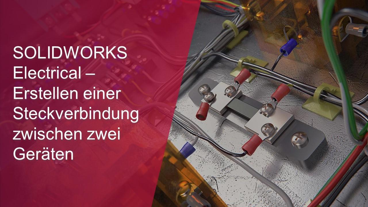 SOLIDWORKS Electrical – Erstellen einer Steckverbindung zwischen zwei Geräten-thumb