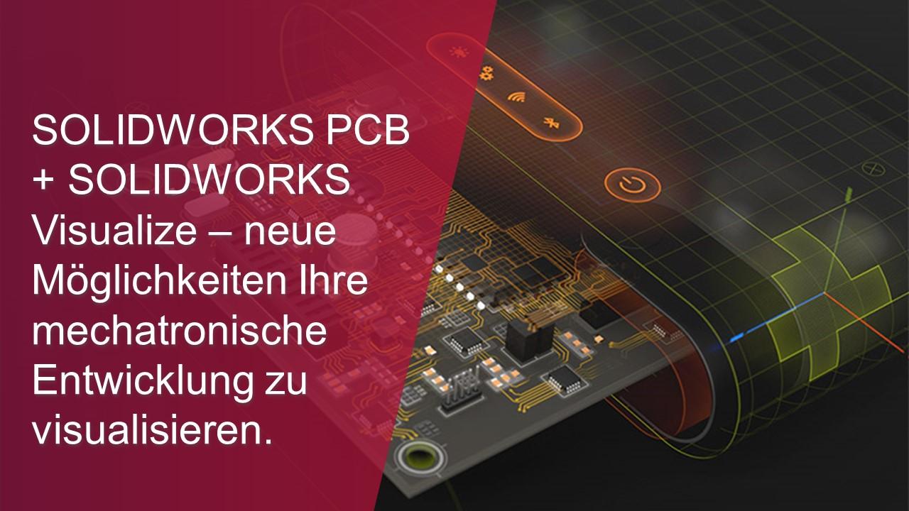 SOLIDWORKS PCB + SOLIDWORKS Visualize – neue Möglichkeiten Ihre mechatronische Entwicklung zu visualisieren-thumb
